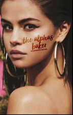 The Alpha's Baker {ON HOLD} by shawnsmuffinfans