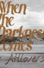 When The Darkness Comes [Tony Perry] by atllover333