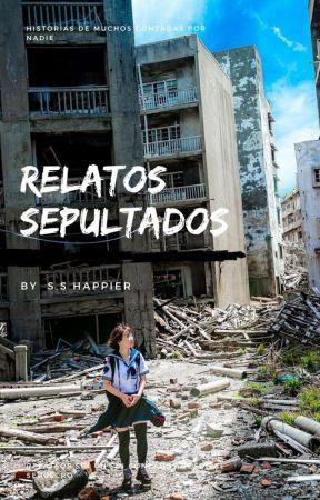Relatos sepultados. by SSHappier