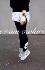 Awkward me  by mnahill27
