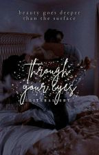 Through Your Eyes | SAMPLE by ladyliteral