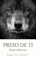 """PRESO DE TI© {TERMINADA} Saga """"Los Dunne"""" Libro 2 by marlamiranda17"""