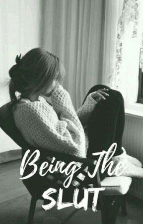 Being The Slut by AryaTiwary