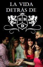 La vida detrás de RBD. by ImaginandoAndo