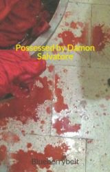 Possessed by Damon Salvatore by Blueberrybelt