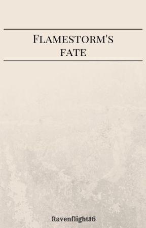 Flamestorm's Fate by RavenFlight16