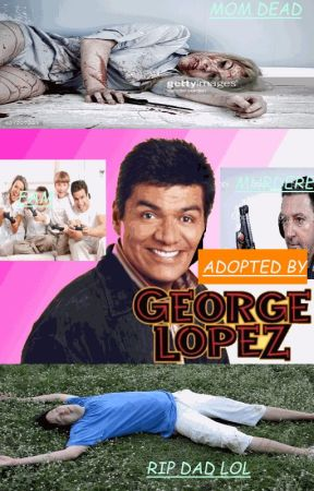 ADOPTED BY George Lopez by altgenrecornstarch