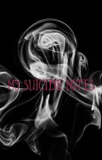 My Suicide Notes by -eche-