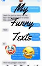 My Funny Texts by Abs_The_Fangirl