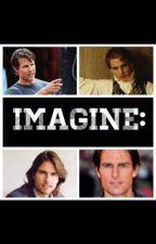 Tom Cruise Imagines by Aidanturnerimagines