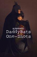 DaddyBats One-Shots by allthemfanfics