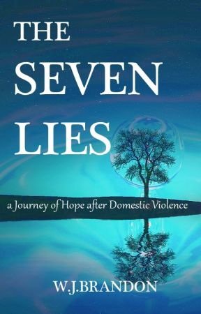 THE SEVEN LIES: a Journey of Hope after Domestic Violence by wj7brandon