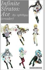 Infinite Stratos:Ace (X Male Reader) by rg808guy