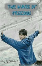 The Waves of Freedom [BTS Fan Fiction] by Daenaz
