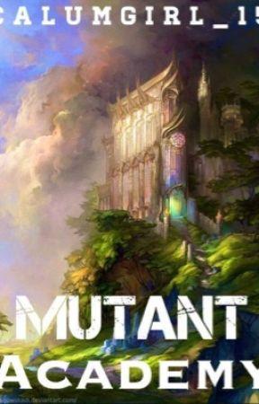 Mutant Academy by CalumGirl_15
