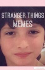 Stranger Things Memes by Salad_Ass_