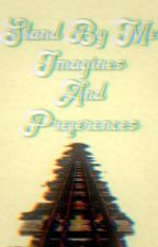 Stand By me Imagines and Preferences by greasergirlys