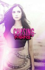 Chasing Embers《《  TVD 🌟 by -salivatores