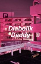 Diabolik Daddy Scenarios  by Faded_Sadness