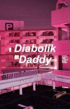 Diabolik Daddy Scenarios  by Faded_Sadness