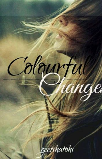 Colourful Changes