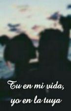 TU EN MI VIDA YO EN LA TUYA by AriadneDanvers