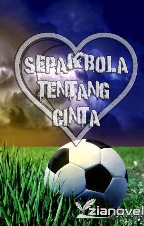 Sepakbola Tentang Cinta Debut Kasih Sayang Wattpad