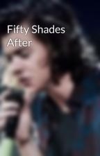 Fifty Shades After by narryxariana