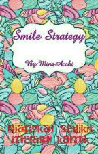 Smile Strategy!! by MinaAcchi