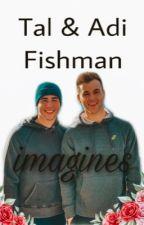 Tal & Adi fishman Imagines by gdvoid