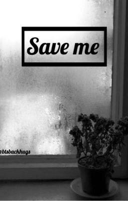 SAVE ME - bts sad story - 8 - Wattpad