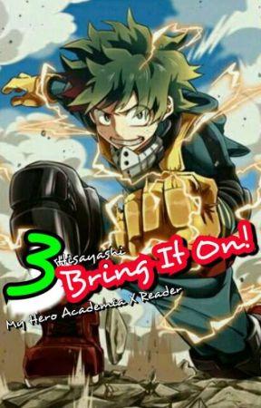 Bring It On! . My Hero Academia x Reader by Hisayashi