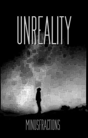 Unreality by minusfractions