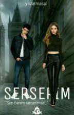 SERSERİM  by yazarmasal