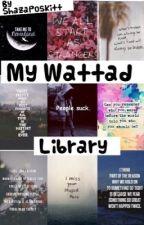 My Wattpad Library by shazaposkitt