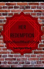 Her Redemption (#MyHandmaid'sTale) by NotSpecified
