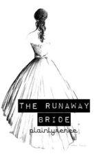 Runaway Bride by renaenaenuyda
