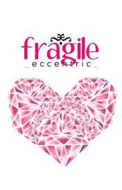 fragile by _eccentric_