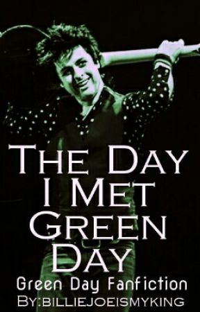 The Day I Met Green Day by billiejoeismyking