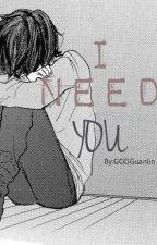 I Need You || Kang Dongho ✖ Lai Guanlin by JohnnyseoSuju15