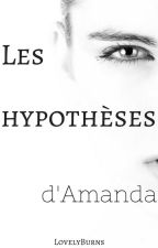Les hypothèses d'Amanda by LovelyBurns