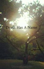 Death Has A Name by DonnaSharples