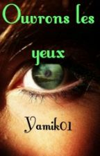 Ouvrons les yeux by yamik01