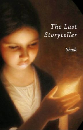 The Last Storyteller by Shade9000