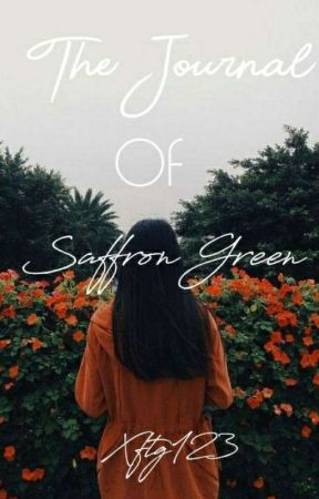 The Journal Of Saffron Green by Xftg123