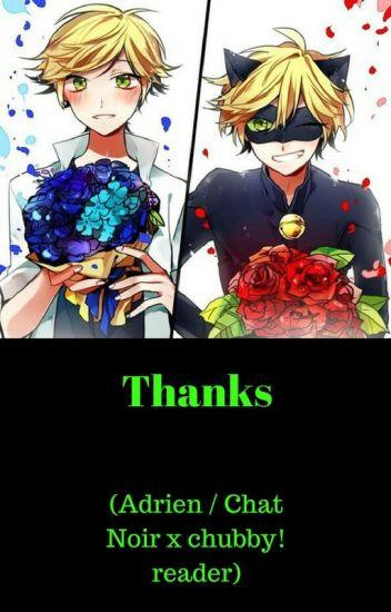 Thanks (Adrien / Chat Noir x chubby! reader