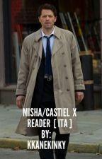 Misha/Castiel x reader [ITA] by SPNlifestyle