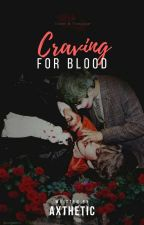 Craving for blood (Chanbaek/Baekyeol)  by axthetic