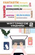 Wattpad'de Yazmak 2 by MrsAuthor_99