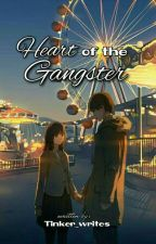 Heart of the Gangster by Tinker_writes